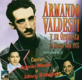 EN NUEVA YORK/V.2 (1935) ANTONIO MACHÝN (VOC), JOHNNY RODRÝGUEZ (VOC) ARMANDO VALDESPI, CD