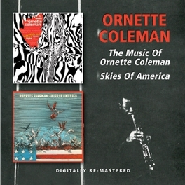 MUSIC OF/SKIES OF AMERICA 1967 & 1972 ALBUMS ORNETTE COLEMAN, CD