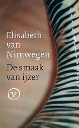 De smaak van ijzer Elisabeth van Nimwegen, Paperback