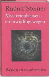Mysterieplaatsen en inwijdingswegen. Werken en voordrachten, Steiner, Rudolf, Hardcover
