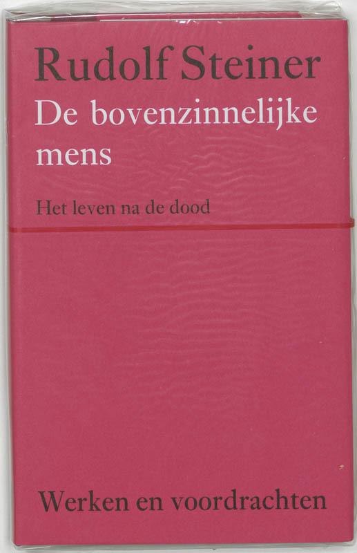 De bovenzinnelijke mens. het leven na de dood, Steiner, Rudolf, Hardcover