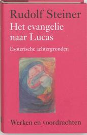 Het evangelie naar Lucas. esoterische achtergronden, Rudolf Steiner, Hardcover