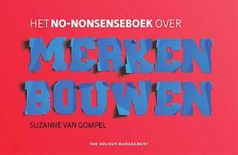 Het no-nonsenseboek over merken bouwen van Gompel, Suzanne, Paperback
