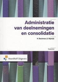 Administratie van deelnemingen en consolidatie Serie voortgezette studie in het boekhouden, Rijswijk, E., Paperback