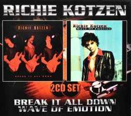 BREAK IT ALL DOWN/ WAVE.. .. OF EMOTION RICHIE KOTZEN, CD