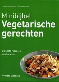 Minibijbel vegetarische gerechten de 500 beste recepten zonder vlees, Hardcover