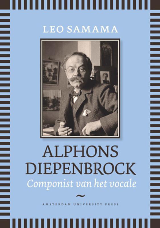Alphons Diepenbrock componist van het vocale, Samama, Leo, Paperback