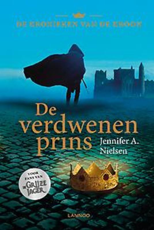 De verdwenen prins De kronieken van de kroon, Nielsen, Jennifer A., Hardcover