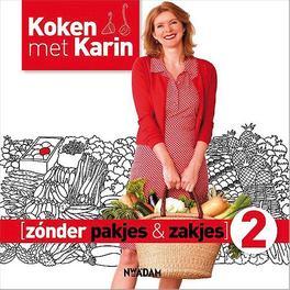Zonder pakjes & zakjes: 2 koken met Karin, Luiten, Karin, Hardcover