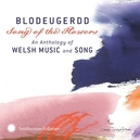 BLODEUGERDD ANTHOLOGY OF WELSH MUSIC AND SONG