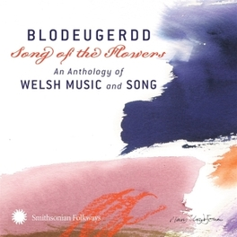 BLODEUGERDD ANTHOLOGY OF WELSH MUSIC AND SONG Audio CD, V/A, CD