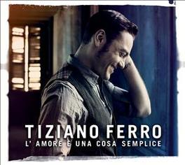 L'AMORE E UNA COSA.. .. SEMPLICE TIZIANO FERRO, CD