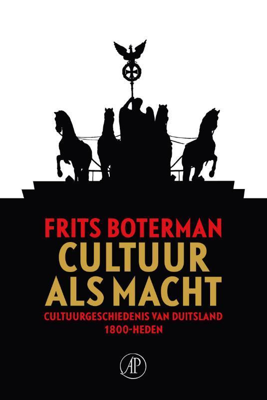 Cultuur als macht cultuurgeschiedenis van Duitsland, 1800-heden, Boterman, Frits, Hardcover