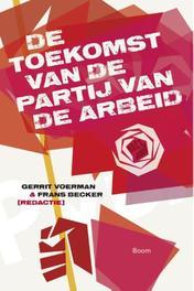 De toekomst van de Partij van de Arbeid Voerman, Gerrit, Paperback