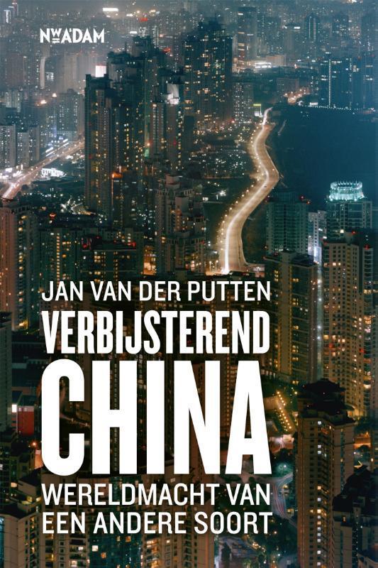 Verbijsterend China. werldmacht van een andere soort, Van der Putten, Jan, Paperback