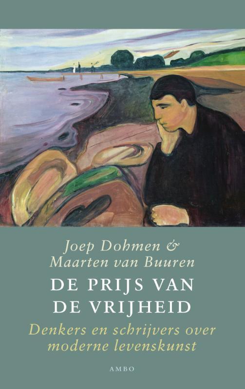 De prijs van de vrijheid. denkers en schrijvers over moderne levenskunst, Joep Dohmen, Hardcover