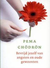Bevrijd jezelf van angsten en oude gewoonten Pema Chödrön, Paperback