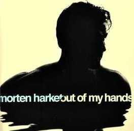 OUT OF MY HANDS MORTEN HARKET, CD