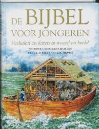 De bijbel voor jongeren. verhalen en feiten in woord en beeld, Laurey, H., Hardcover