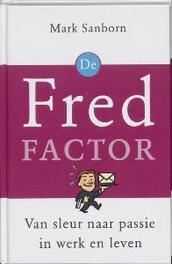 De Fred-factor van sleur naar passie in werk en leven, M. Sanborn, Hardcover