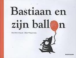 Bastiaan en zijn ballon Brière-Haquet, Alice, Hardcover