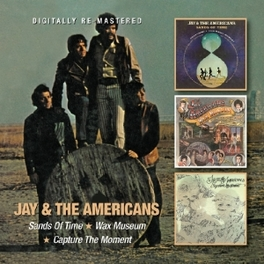 SANDS OF TIME/THE WAX.. .. MUSEUM/CAPTURE THE MOMENT, 3 ALBUMS ON A DOUBLE CD JAY & THE AMERICANS, CD