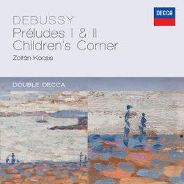 PRELUDES 1 &.. ZOLTAN KOCSIS C. DEBUSSY, CD