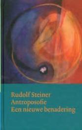 Antroposofie. een nieuwe benadering, Steiner, Rudolf, Hardcover