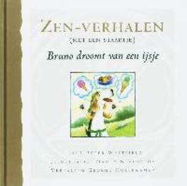Zenverhalen met een staartje: Bruno droomt van een ijsje. Whitfield, P., Hardcover