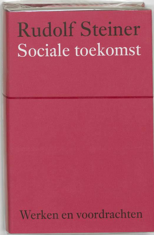 Sociale toekomst. Werken en voordrachten Kernpunten van de antroposofie/Het sociale vraagstuk, Steiner, Rudolf, Hardcover