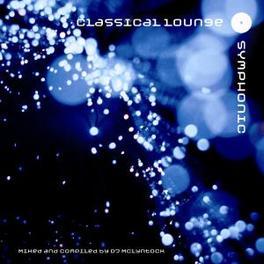 CLASSICAL LOUNG:SYMPHONIC DJ MCLYNTOCK, CD