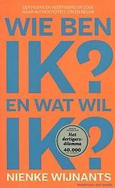 Wie ben ik en wat wil ik dertigers en veertigers op zoek naar authenticiteit, zin en geluk, Wijnants, Nienke, Paperback