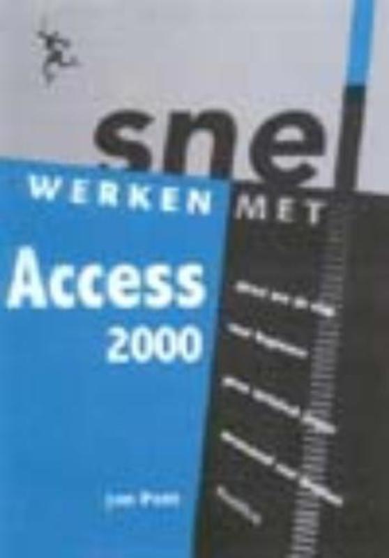 Snel werken met Access 2000. Pott, Jan, Paperback
