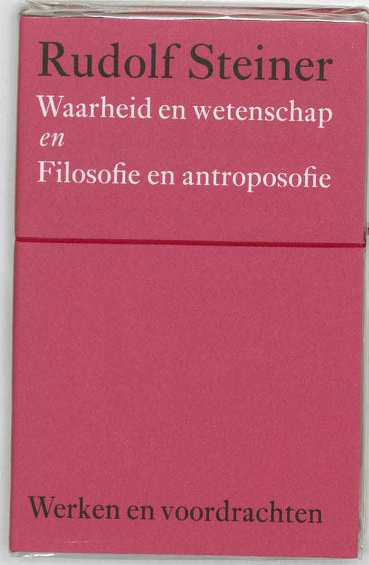 Waarheid en wetenschap. voorspel tot een 'filosofie van de vrijheid' en Filosofie en antroposofie, Steiner, Rudolf, Hardcover
