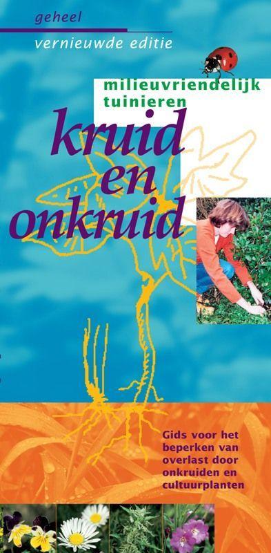 Kruid en onkruid. gids voor het voorkomen en beperken van overlast door onkruiden en cultuurplanten, Nijman, Jan, Paperback