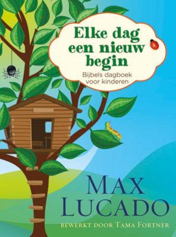 Elke dag een nieuw begin bijbels dagboek voor kinderen, Max Lucado, Paperback