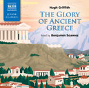 GLORY OF ANCIENT GREECE STORY BY HUGH GRIFITH , READ BY BENJAMIN SOAMES