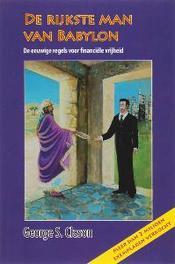 De rijkste man van Babylon de eeuwenoude regels voor financiële vrijheid en welvaart, Clason, G.S., Paperback