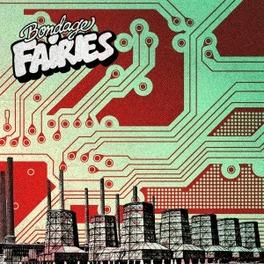 BONDAGE FAIRIES PUNK MEETS DANCE MEETS POP BONDAGE FAIRIES, CD