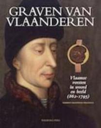 Graven van Vlaanderen Vlaamse vorsten in woord en beeld 862-1795, Hellinga, Gerben Graddesz, Hardcover