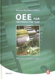 OEE for the production team OEE for the production team Discover the hidden machine, Koch, Arno, Hardcover