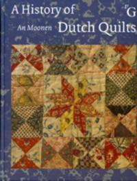 A History of Dutch quilts. Moonen, Ann, Hardcover