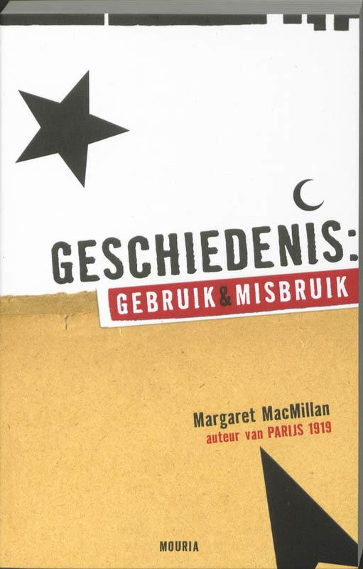 Geschiedenis: gebruik en misbruik Margaret Macmillan, Paperback