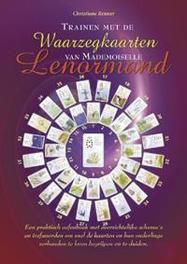 Trainen met de waarzegkaarten van Mademoiselle Lenormand C. Renner, Hardcover