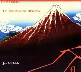 LE TOMBEAU DE DEBUSSY JAN MICHIELS C. DEBUSSY, CD