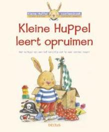 Kleine Huppel leert opruimen. het verhaal van een lief konijntje dat te veel rommel maakt, Lambert, Sandrine, Hardcover