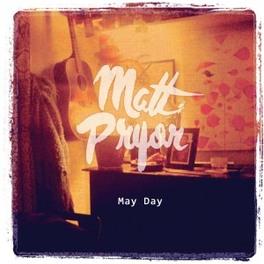 MAY DAY MATT PRYOR, CD