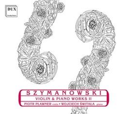 VIOLIN & PIANO WORKS II PIOTR PLAWNER/WOJCIECH SWITALA Audio CD, K. SZYMANOWSKI, CD