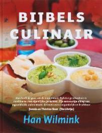 Bijbels culinair. de smaak van de bijbel : recepten en verhalen, Wilmink, Han, Hardcover  <span class=