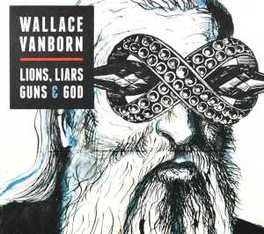 LIONS, LIARS AND GOD WALLACE VANBORN, CD
